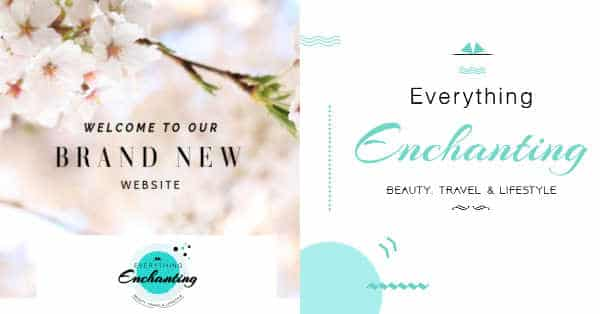 welcome everyone to my website Everything Enchanting. It's a beauty, travel and lifestyle blog.