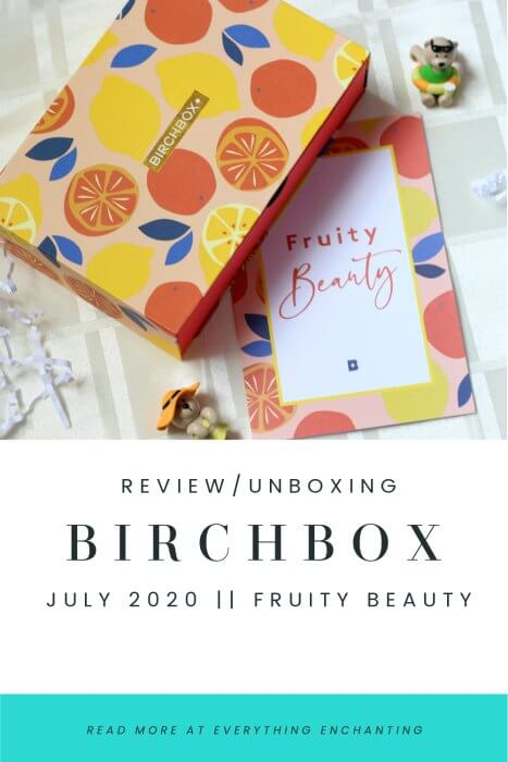 Birchbox July 2020 fruity beauty box review, unboxing and my first impression on everything enchanting blog