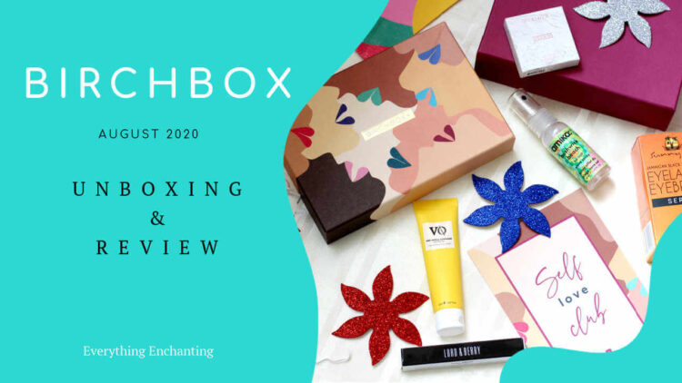 Birchbox August 2020 Self Love club unboxing and review