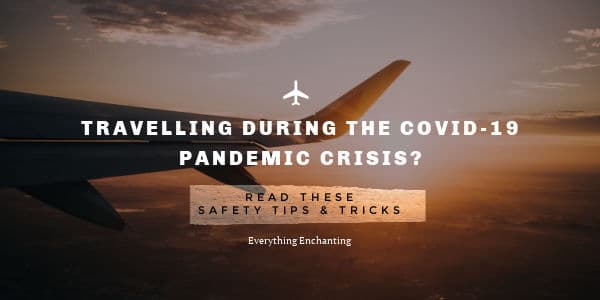 Safety tips for travelling during COVID 19 Pandemic
