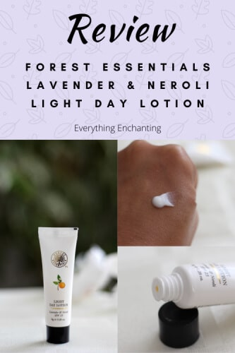 Forest Essentials Lavender & Neroli Light day lotion with spa 25 review on everything enchanting