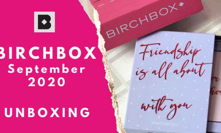 Birchbox September 2020 unboxing and review on Everything Enchanting blog