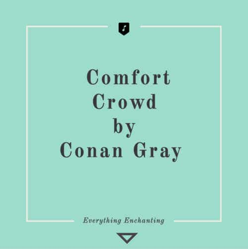 Comfort Crowd by Conan Gray. 5 Beautiful Autumn (Fall-themed) Tracks to Listen to in 2020
