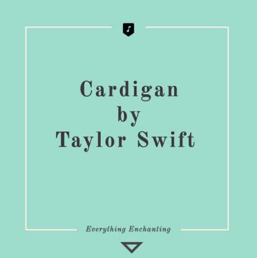 Cardigan by Taylor Swift. 5 Beautiful Autumn (Fall-themed) Tracks to Listen to in 2020