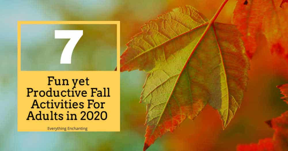 7 Fun Yet Productive Fall Activities For Adults In 2020