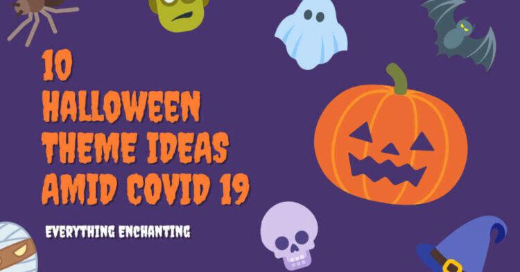10 Halloween Theme Ideas amid COVID 19