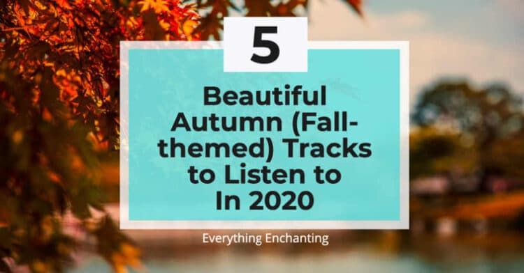 5 beautiful autumn/fall-themed tracks to listen to in 2020