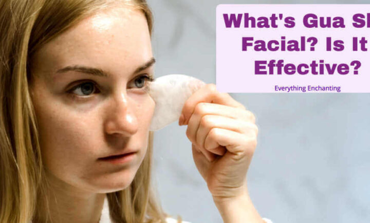 What is Gua Sha Facial, is it effective?