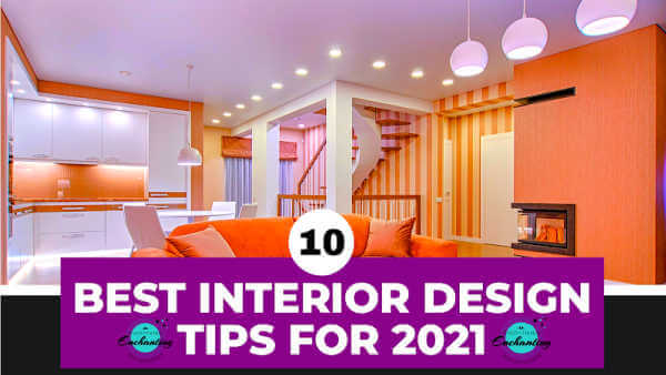 10 best interior design tips and trends for 2021