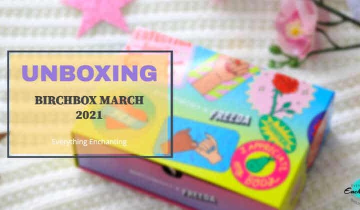 Birchbox Freeda March 2021 Unboxing Review