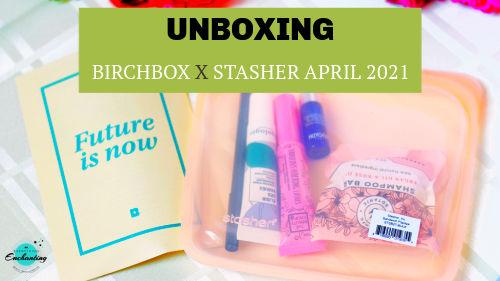 Birchbox April 2021 unboxing & review.