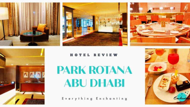 Park rotana hotel Abu Dhabi review