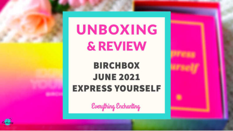Birchbox June 2021 unboxing and review