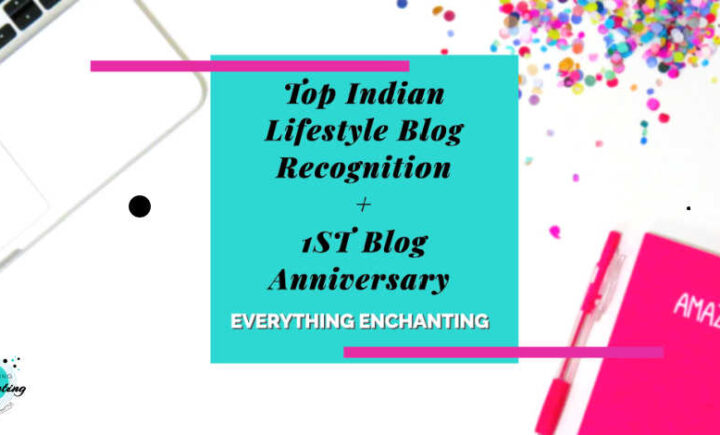 everything enchanting as top Indian lifestyle blog recognition by Feedspot and first blog anniversary
