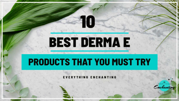 10 best derma e products that you must try in 2021 everything enchanting