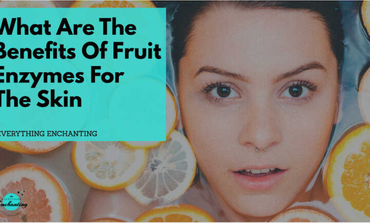 What are the benefits of fruit enzymes for the skin