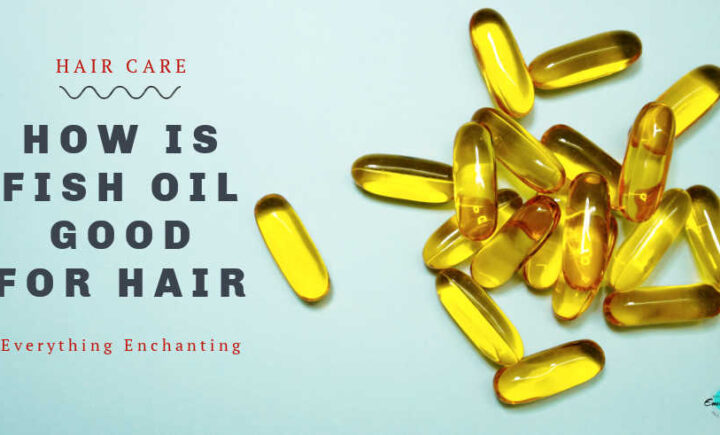 How is fish oil good for hair