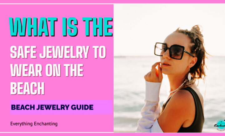 What is safe jewelry to wear on the beach